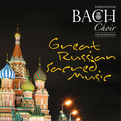 Birmingham Bach Choir sing Great Russian Sacred Music